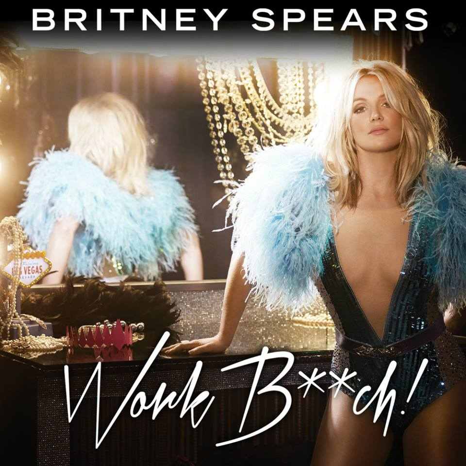 BRITNEY SPEARS WORK BITCH! COVER COPERTINA