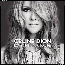 CELIEN DION LOVED ME BACK TO LIFE COVER ALBUM COPERTINA