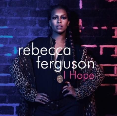 rebecca-ferguson-i-hope cover copertina