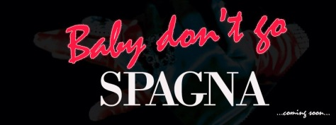 SPAGNA BABY DON'T GO BANNER